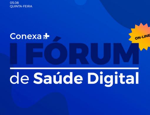Conexa Saúde: O que aprendemos no primeiro Fórum de Saúde Digital?